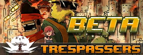 Trespassers – Beta testing is over!
